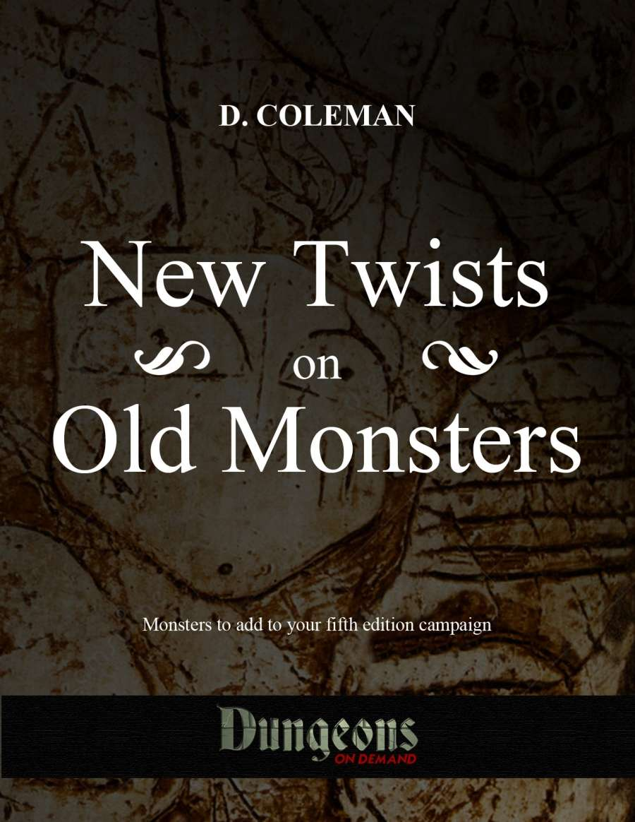 New Twists on Old Monsters