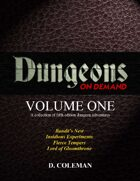 Dungeons on Demand: Volume One