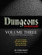Dungeons on Demand: Volume Three