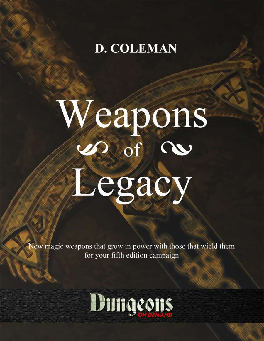 Weapons of Legacy - Dan Coleman Productions | Supplements | DriveThruRPG com