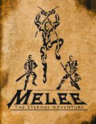 Melee: The Eternal Adventure