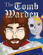 The Tomb Warden - A Dungeon World Playbook