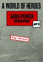 A World of Heroes: Man Power Origins #1