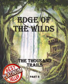 """Edge of the Wilds"" - 100+ scenarios for rural adventures!"