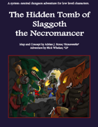 The Hidden Tomb of Slaggoth the Necromancer