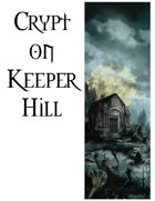 Crypt on Keeper Hill (5E Interlude)
