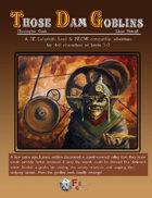 Those Dam Goblins (Revised)
