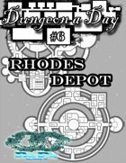 Dungeon a Day #6 - Rhodes Depot