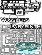 Dungeon a Day #9 - Vossler's Labyrinth