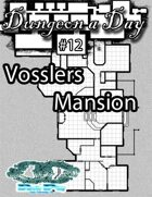 Dungeon a Day #12 - Vossler's Mansion