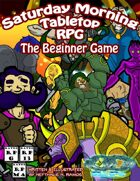 Saturday Morning Tabletop RPG - Beginner Game