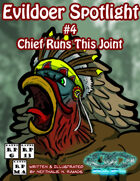 Evildoer Spotlight #4: Chief Runs This Joint