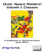 Outer Space Raiders Volume 1: Classes