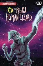 The Pitiful Human-Lizard #16
