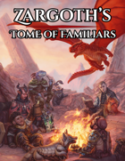 Zargoth's Tome of Familiars (Preview)