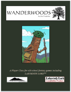 Wanderwoods:  A Player Class for Old School Games (including Labyrinth Lord)