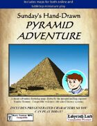 Sunday's Hand-Drawn PYRAMID ADVENTURE