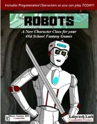 ROBOTS: A New Character Class for Old School Games