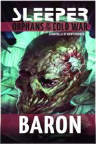 Sleeper: Orphans of the Cold War - Fiction - Baron Novella