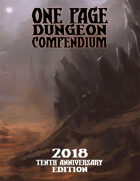One Page Dungeon Compendium 2018 Tenth Anniversary Edition