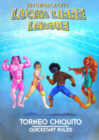 ILLL - Intergalactic Lucha Libre League Torneo Chiquito Quickstart Rules