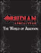 Obsidian Apocalypse: World of Abaddon (PFRPG)
