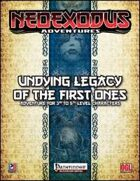 NeoExodus Adventures: Undying Legacy of the First Ones (PFRPG)