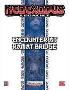 NeoExodus Legacies: Encounter at Ramat Bridge (PFRPG)