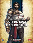 NeoExodus Chronicles: Cutting Edge Machinesmith (PFRPG)