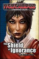 NeoExodus Legendary Tales: The Shield of Ignorance