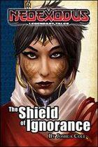 NeoExodus Legendary Tales: The Shield of Ignorance