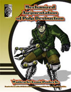 Mechanized Augmentation of Pulp Destruction (D20 Modern)