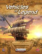 Vehicles of Legend (PFRPG)