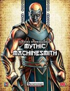 Classes of NeoExodus: Mythic Machinesmith (PFRPG)