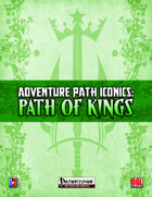 Adventure Path Iconics: Path of Kings (PFRPG)