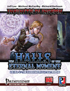 Infinite Dungeon: The Halls of the Eternal Moment Level 4 - The Clockwork Catastrophe (PFRPG)