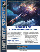 Infinite Space: Weapons of Starship Destruction (SFRPG)