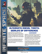 Infinite Space: Alternate Racial Traits: Worlds of Difference (SFRPG)