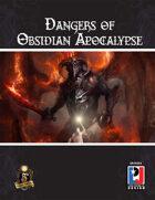 Dangers of Obsidian Apocalypse (5E)