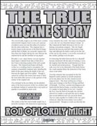 The True Arcane Story: Rod of Lordly Might