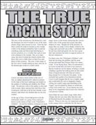 The True Arcane Story: Rod of Wonder