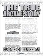 The True Arcane Story: Cloak of Charisma