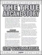 The True Arcane Story: Clay Golem Manual