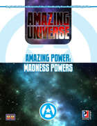 Amazing Power: Madness Powers (Super-Powered by M&M)