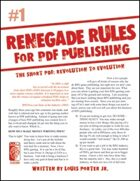 Renegade Rules for PDF Publishing: #1 - The Short PDF: Revolution to Evolution