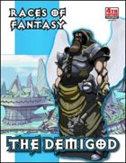 Races of Fantasy: The Demigod