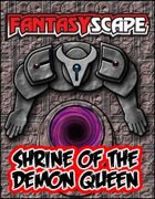 Fantasyscape: Shrine of the Demon Queen