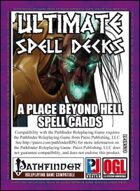 Ultimate Spell Decks: A Place Beyond Hell Spell Cards (PFRPG)