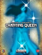 Monsters of NeoExodus: Chanting Queen (PFRPG)