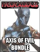 NeoExodus: Axis of Evil  [BUNDLE]